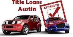 Cash Help | Bad About Title Loans Austin | Title Loans Austin, TX | Scoop.it