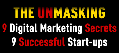 Unmasking The Hidden Digital Marketing Strategies of 9 Successful Startups | digital marketing strategy | Scoop.it