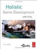 Holistic Game Development with Unity - PDF Free Download - Fox eBook | Game Development | Scoop.it