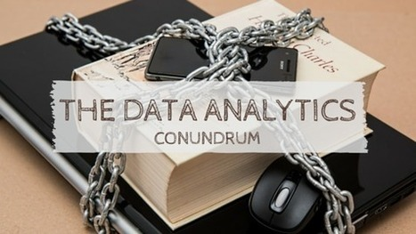 The Data Analytics Conundrum - Malhar Barai | Quick Social Media | Scoop.it