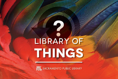 Sacramento Public Library - Library of Things | ELT (mostly) Articles Worth Reading | Scoop.it