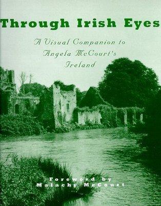 'Through Irish Eyes: A Visual Companion to Angela McCourt's Ireland' by ... - TheCelebrityCafe.com | Malachy | Scoop.it