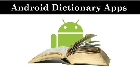 Top 10 Best Dictionary Apps For Android – 2016 | English Language Teaching and Learning | Scoop.it