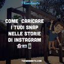 Aggiungere foto e video Snapchat nelle storie di Instagram: breve tutorial | Social media culture | Scoop.it