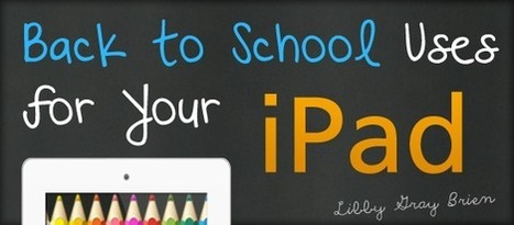 10 Easy Back-To-School Uses for your iPad   OLE Community Blog   Tech and Teaching in the 21C World   Scoop.it