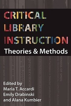 Critical Library instruction: Theories and Methods edited by Maria T ... | Information and Digital Literacy | Scoop.it