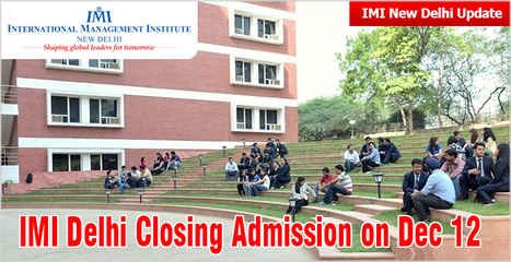 IMI Delhi closing admission on Dec 12: Last opportunity for CAT 2016 test takers to apply | CAT 2016, IIFT, CMAT 2017, XAT 2017, NMAT, MAT, SNAP, MAH CET, TISSNET, CAT Preparation Material, MBA In India, MBA Colleges in India,  CAT Exams, GMAT Preparation Material, MBA Abroad | Scoop.it
