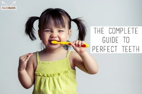 Complete Guide to Perfect Teeth | SELF HEALTH | Scoop.it