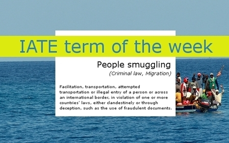 (MULTI) - IATE term of the week: people smuggling | TermCoord | Glossarissimo! | Scoop.it