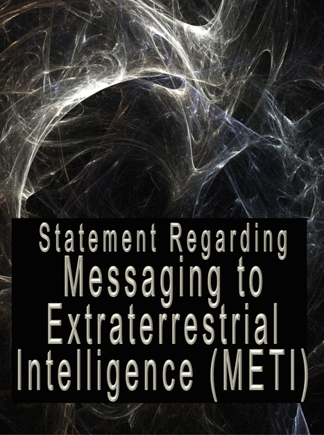 Statement Regarding METI/Active SETI | SETI: The Search for Extraterrestrial Intelligence | Scoop.it