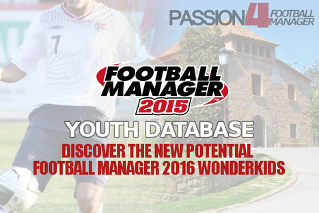 Download Football Manager 2015 Youth Database by Passion4FM.com   Football Manager 2017   Scoop.it