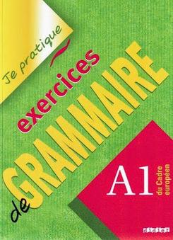la faculté: Télécharger Livre : Je Pratique - Exercices De Grammaire A1   fle&didaktike   Scoop.it