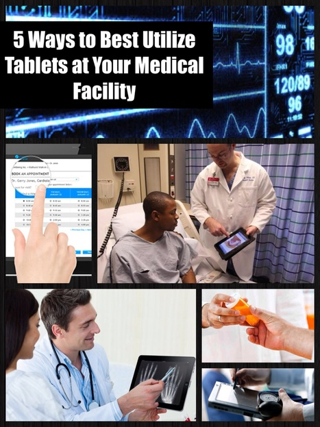 5 Ways to Best Utilize Tablets at Your Medical Facility | mHealth: Patient Centered Care-Clinical Tools-Targeting Chronic Diseases | Scoop.it