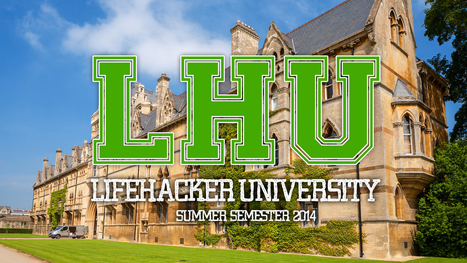 Plan Your Free Online Education at Lifehacker U: Summer Semester 2014 | Online Teaching and Learning | Scoop.it