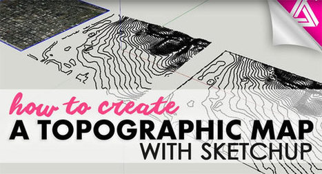Some useful Sketchup tips to generate a topographic map through Sketchup | STEAM - Science, Technology, Engineering, Arts & Mathematics | Scoop.it