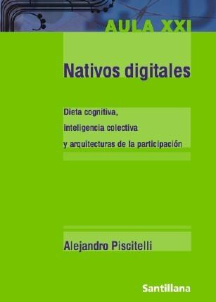 Bienvenidos al weblog del libro Nativos Digitales de Alejandro Piscitelli — Nativos Digitales -El Libro / El Weblog | OBRADOIRO DE CREATIVIDADE E EMPRENDEMENTO | Scoop.it