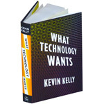 What Technology Wants: Kevin Kelly's Theory of Evolution for Technology | FutureChronicles | Scoop.it