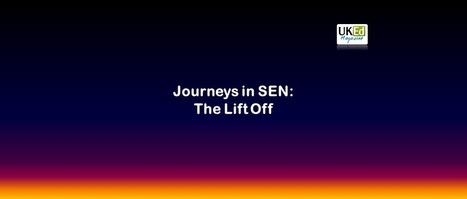 UKEdMag: Journeys in SEN: The Lift Off by @Tackela | ICTmagic | Scoop.it