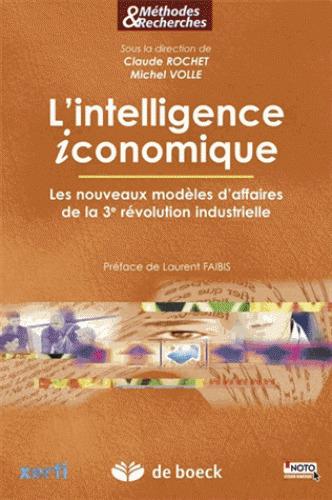 L'intelligence iconomique. Claude Rochet et Michel Volle (Dir.) | Circuits courts de production innovante en collaboration ouverte | Scoop.it