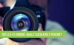 Reflex VS Bridge: Quale Fotocamera Scegliere e Perché?   fotocamerapro   Scoop.it