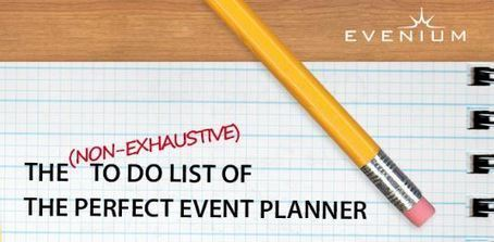 The TO DO list of the perfect event planner – Evenium's blog | Event Planning, | Scoop.it