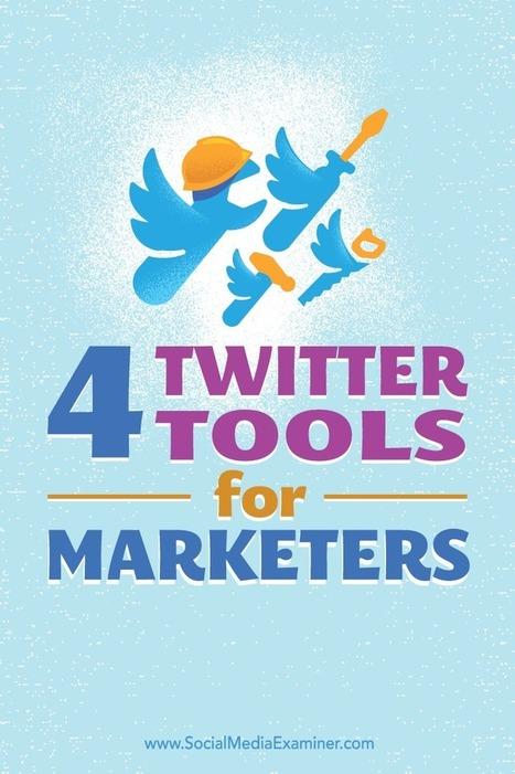 4 Twitter Tools for Marketers : Social Media Examiner | Top Social Media Tools | Scoop.it
