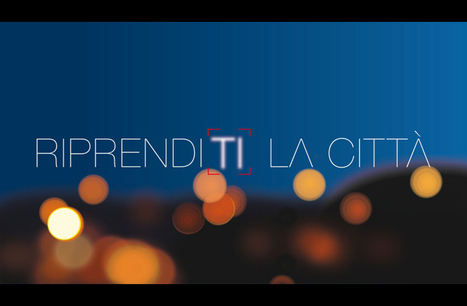 Riprenditi al città, concorso video per under 30 dedicato alla luce   Largo all'avanguardia! Arte, cultura e dintorni: concorsi, premi e opportunità per giovani artisti   Scoop.it