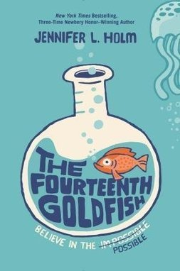 The Fourteenth Goldfish by Jennifer Holm | New Books in the LMC Fall 2014 | Scoop.it