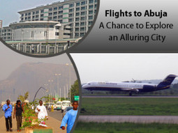 Flights to Abuja –A Chance to Explore an Alluring City | Travel Cart UK | Scoop.it