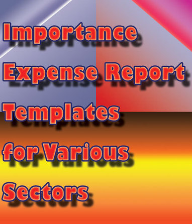 Importance Expense Report Templates for Various Sectors Financial | Free Printable Template to Download | Scoop.it