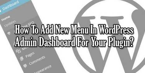 How To Add New Menu In WordPress Admin Dashboard For Your Plugin? | EXEIdeas | Scoop.it