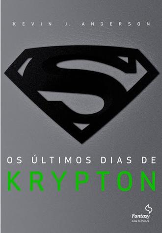 Resenha: Os Últimos Dias de Krypton, de Kevin J. Anderson • Momentum Saga •   Ficção científica literária   Scoop.it
