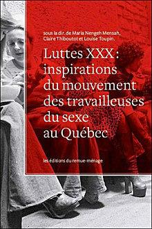 Luttes XXX : inspirations du mouvement des travailleuses du sexe ...   tds   Scoop.it