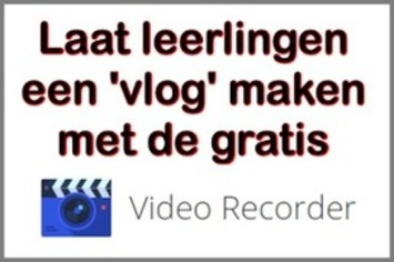 Laat leerlingen een 'vlog' maken met de gratis 'Video Recorder' van '123APS' | Edu-Curator | Scoop.it