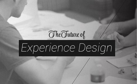 The Future Of Experience Design: The Impact Of Human Centered Design For Consumers & Business - #infographic | UXploration | Scoop.it