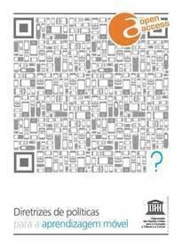 Diretrizes de políticas da UNESCO para a aprendizagem móvel (ePUB and PDF) | United Nations Educational, Scientific and Cultural Organization | A Educação Hipermidia | Scoop.it