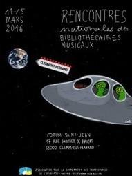 Programme des Rencontres Nationales des Bibliothécaires Musicaux | 14 & 15 mars 2016 | Clermont-Ferrand | «la bibliothèque musicale inclusive» | ACIM | bib & actualités numériques | Scoop.it