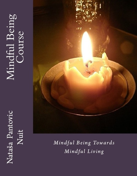 Mindful Being towards Mindful Living Course pdf | Free Self Development Tools | Scoop.it