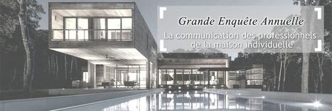 """Mon habitat web """"Lancement Grande Enquête nationale sur la communication des professionnels de la Maison Individuelle """"   Architecture Organique   Scoop.it"""