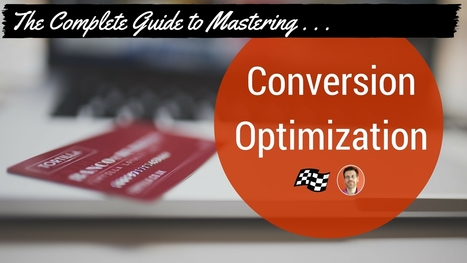 The complete guide to mastering conversion optimization | The Twinkie Awards | Scoop.it