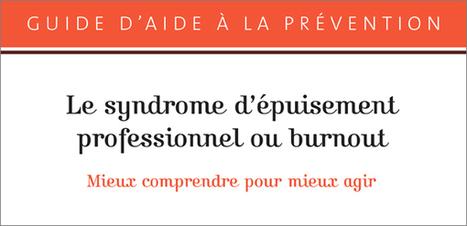 Burnout : un guide pour prévenir le syndrome d'épuisement professionnel | Bien-être, qualité de vie, RPS...... au travail ! | Scoop.it