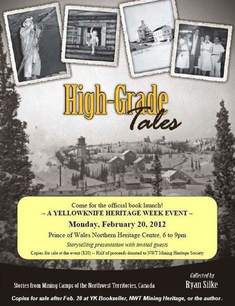 """Book Launch: """"High-Grade Tales : Stories from mining camps of the NWT"""" (February 20) 