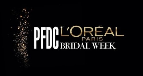 PFDC L'Oreal Paris Bridal Week 2014 Date and Schedule | Fashion Blog | Scoop.it