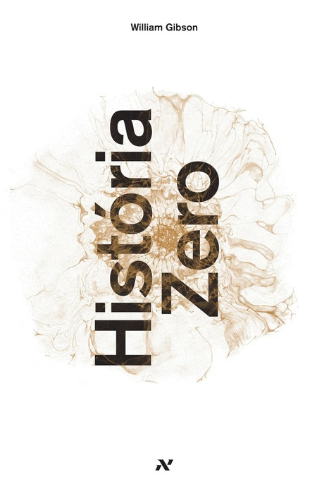 História Zero - William Gibson | Crítica | O Vértice: Filmes, Séries de TV, Games, Críticas, Trailers, Notícias | Ficção científica literária | Scoop.it