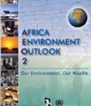 Africa Environment Outlook : Our Environment - Our Wealth | Environmental and Natural Resources Governance | Scoop.it
