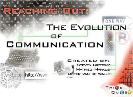 HISTORY OF COMMUNICATION: Welcome to 'Reaching Out: The Evolution Of Communication' | Communication and technology | Scoop.it