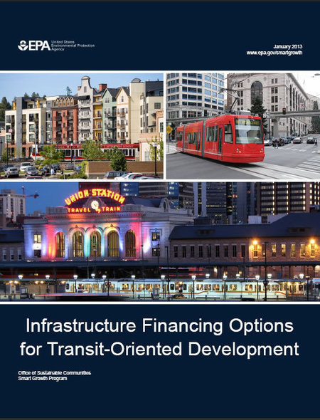 Infrastructure Financing Options for Transit-Oriented Development | Smart Growth | US EPA | Funding Transport | Scoop.it
