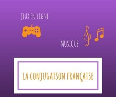 Révisez la conjugaison française avec plaisir (jeux et musique) ! | FLE Ressources | Scoop.it