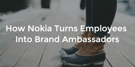 How Nokia Turns Employees Into Brand Ambassadors | Practical Networked Leadership Skills | Scoop.it