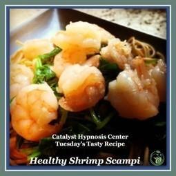 Healthy Shrimp Scampi Recipe - Catalyst Hypnosis Center | Healthy Recipes | Scoop.it